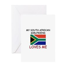 My South African Girlfriend Loves Me Greeting Card