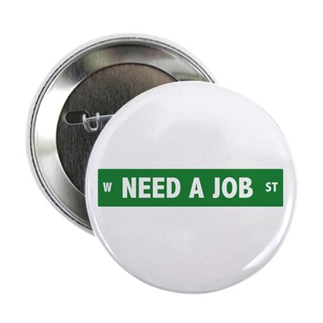 "Need A Job Street Sign 2.25"" Button (100 pack)"