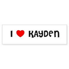 I LOVE KAYDEN Bumper Bumper Sticker