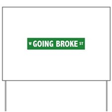Going Broke Street Sign Yard Sign