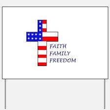 Faith, Family, Freedom Yard Sign