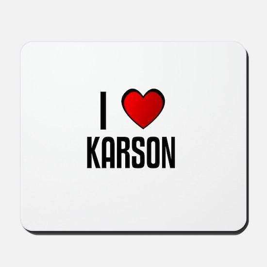 I LOVE KARSON Mousepad
