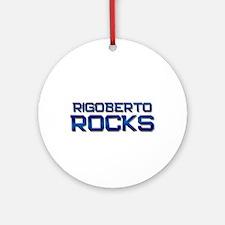 rigoberto rocks Ornament (Round)