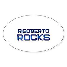 rigoberto rocks Oval Decal