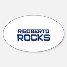 rigoberto rocks Oval Decal