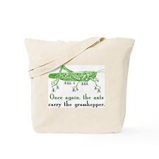 Ants Bailout Foolish Grasshopper - Tote Bag