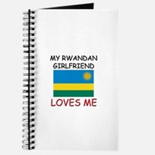 My Rwandan Girlfriend Loves Me Journal