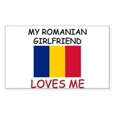 My Romanian Girlfriend Loves Me Decal