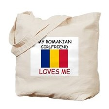 My Romanian Girlfriend Loves Me Tote Bag