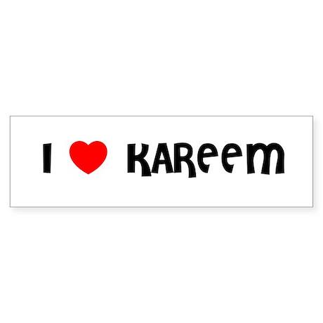 I LOVE KAREEM Bumper Sticker
