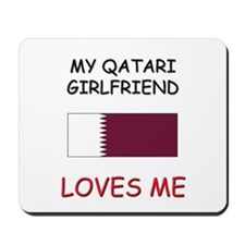 My Qatari Girlfriend Loves Me Mousepad
