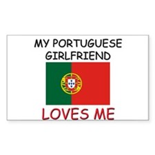 My Portuguese Girlfriend Loves Me Decal
