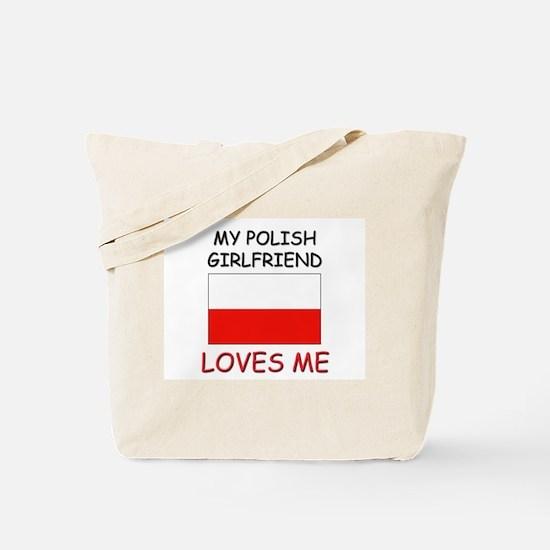 My Polish Girlfriend Loves Me Tote Bag