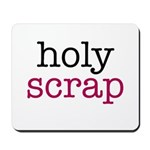 Holy Scrap Mousepad