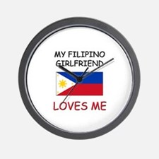 My Filipino Girlfriend Loves Me Wall Clock