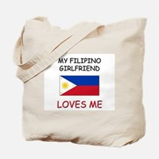 My Filipino Girlfriend Loves Me Tote Bag