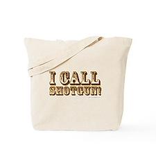 I Call Shotgun Tote Bag