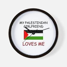 My Palestinian Girlfriend Loves Me Wall Clock