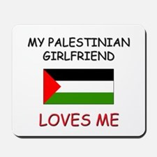 My Palestinian Girlfriend Loves Me Mousepad