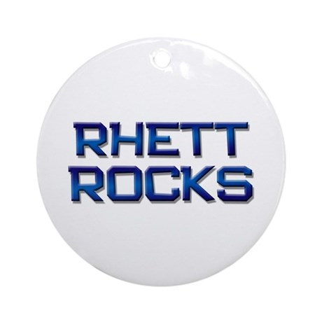 rhett rocks Ornament (Round)