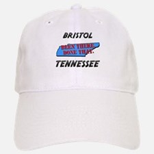 bristol tennessee - been there, done that Baseball Baseball Cap