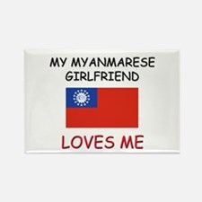 My Myanmarese Girlfriend Loves Me Rectangle Magnet