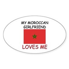 My Moroccan Girlfriend Loves Me Oval Decal