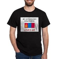 My Mongolian Girlfriend Loves Me T-Shirt