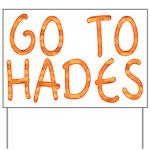 Go To Hades Yard Sign