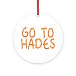 Go To Hades Ornament (Round)