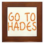 Go To Hades Framed Tile