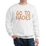 Go To Hades Sweatshirt