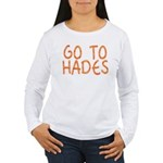 Go To Hades Women's Long Sleeve T-Shirt