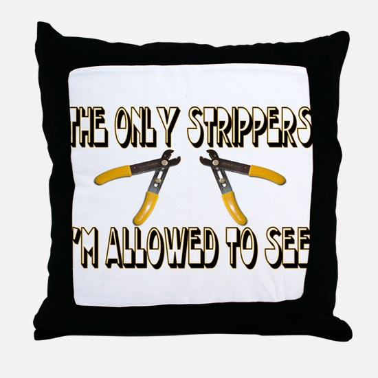 Only Strippers Throw Pillow