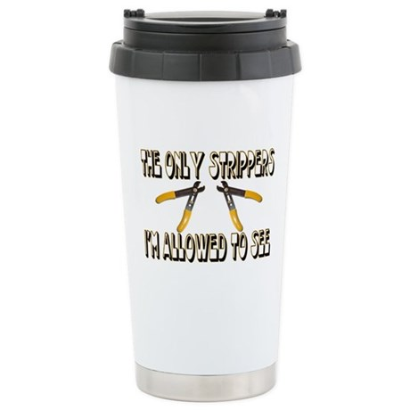 Only Strippers Stainless Steel Travel Mug