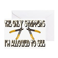 Only Strippers Greeting Card
