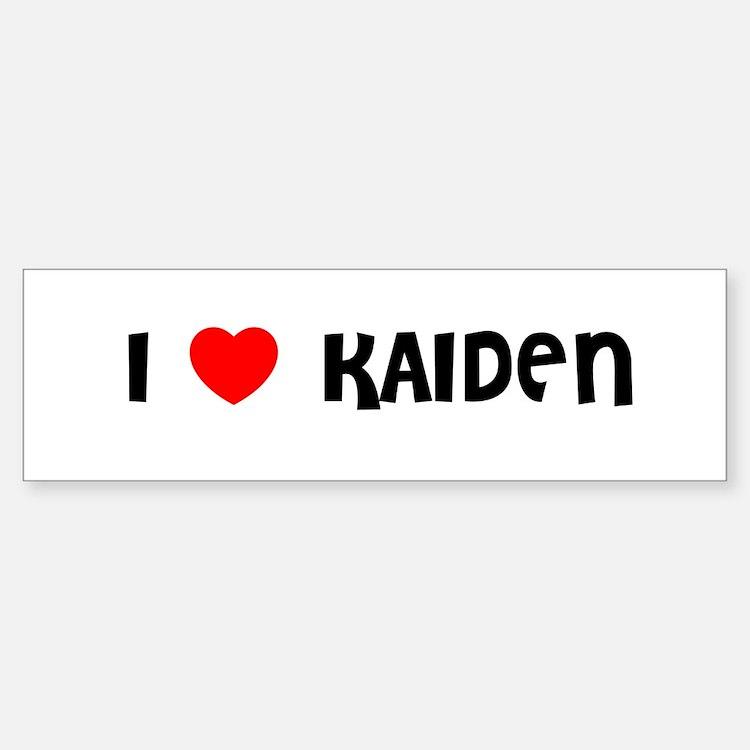I LOVE KAIDEN Bumper Bumper Bumper Sticker