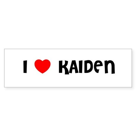 I LOVE KAIDEN Bumper Sticker