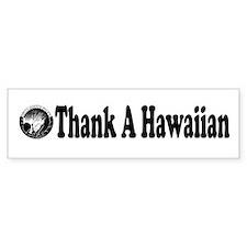 Thank A Hawaiian Bumper Bumper Sticker