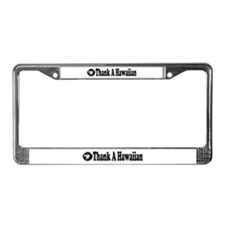 Thank A Hawaiian License Plate Frame