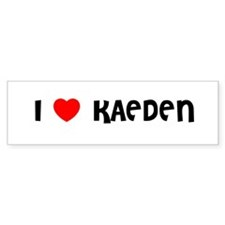 I LOVE KAEDEN Bumper Bumper Sticker
