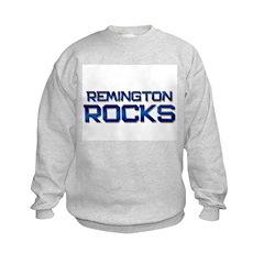 remington rocks Sweatshirt
