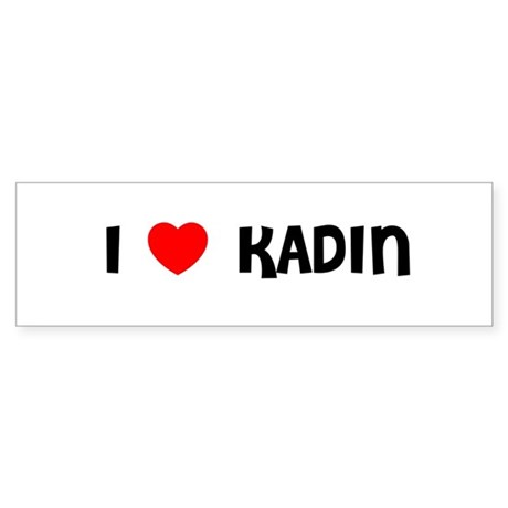 I LOVE KADIN Bumper Sticker