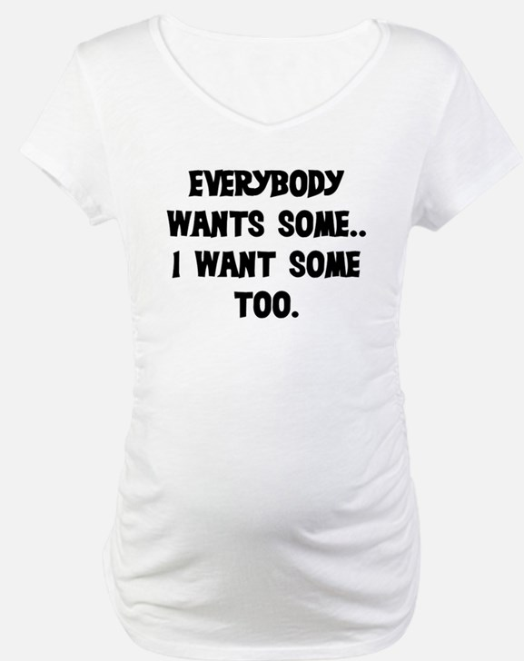 EVERYBODY WANTS SOME Shirt