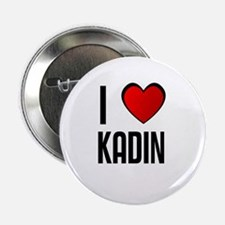 I LOVE KADIN Button