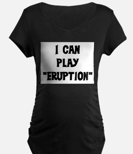 I CAN PLAY ERUPTION T-Shirt