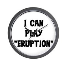 I CAN PLAY ERUPTION Wall Clock