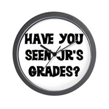 HAVE YOU SEEN JR'S GRADES? Wall Clock