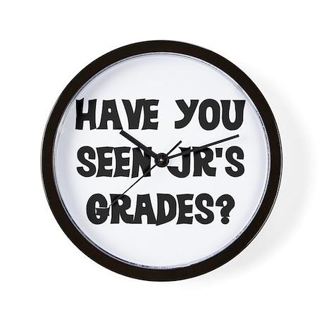 HAVE YOU SEEN JR'S GRADES? Wall Clock