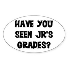 HAVE YOU SEEN JR'S GRADES? Decal